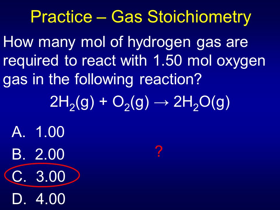 Practice – Gas Stoichiometry