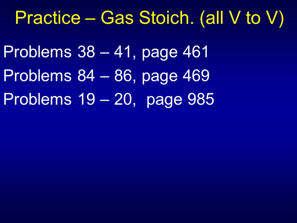 Practice – Gas Stoich. (all V to V)