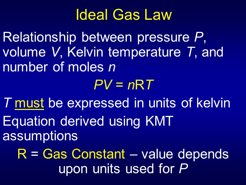 R = Gas Constant – value depends upon units used for P