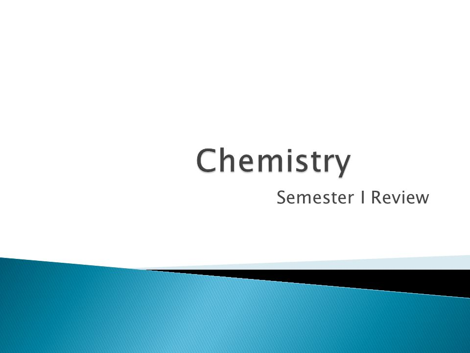 Chemistry Semester I Review