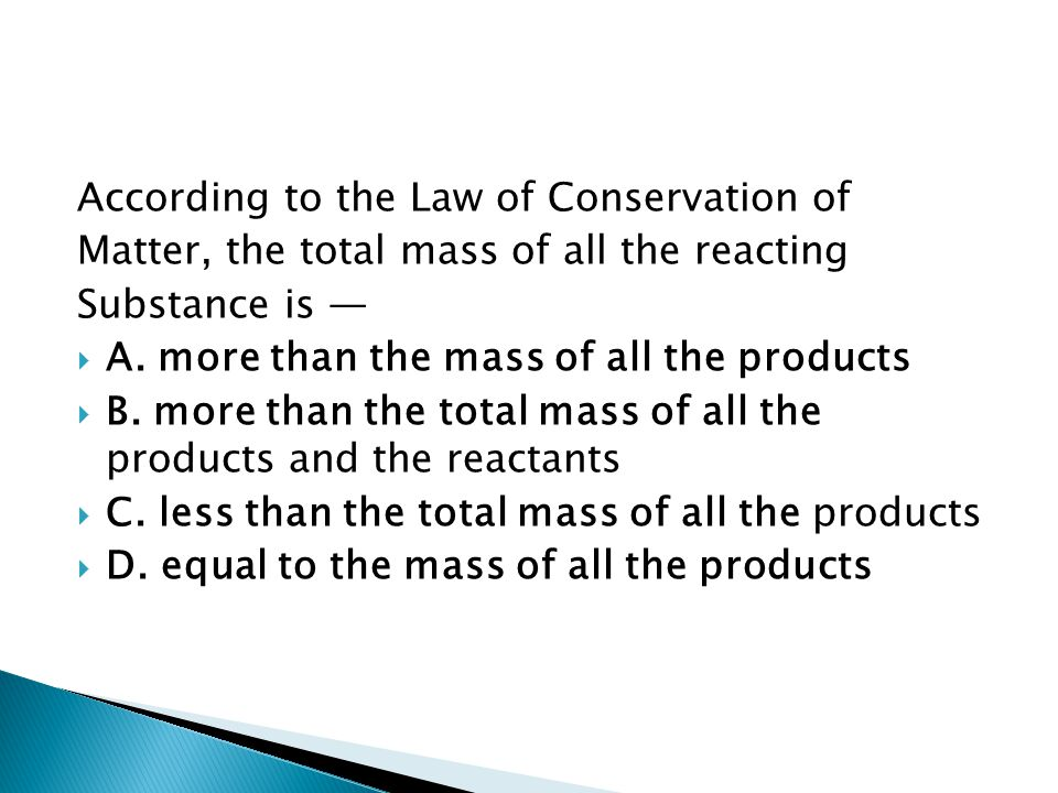 According to the Law of Conservation of