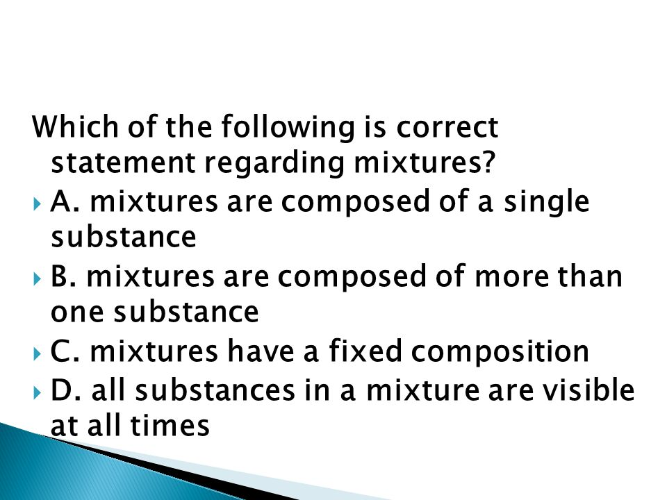 Which of the following is correct statement regarding mixtures