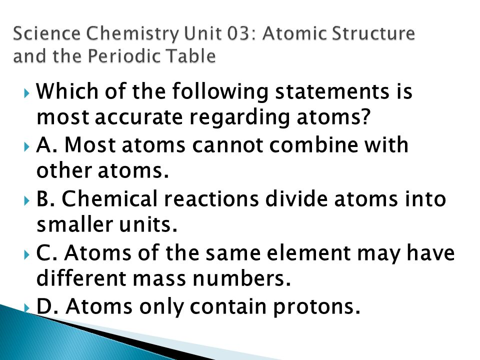 Science Chemistry Unit 03: Atomic Structure and the Periodic Table