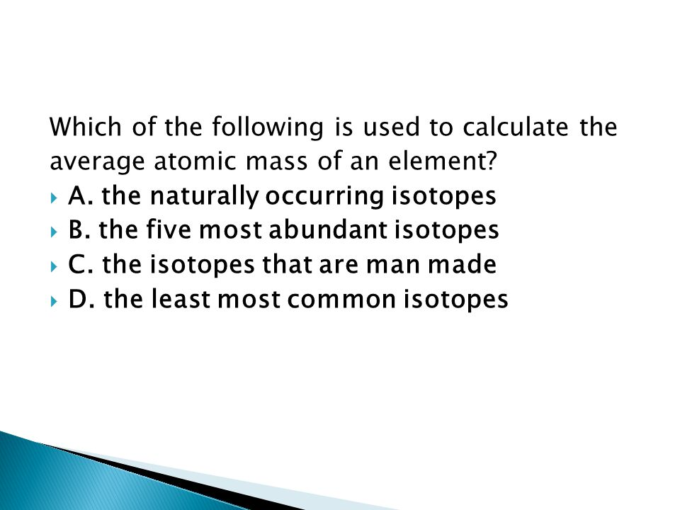 Which of the following is used to calculate the