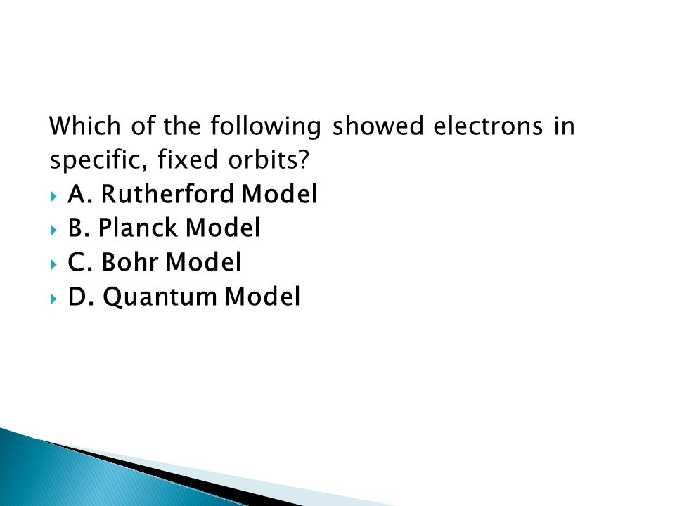 Which of the following showed electrons in