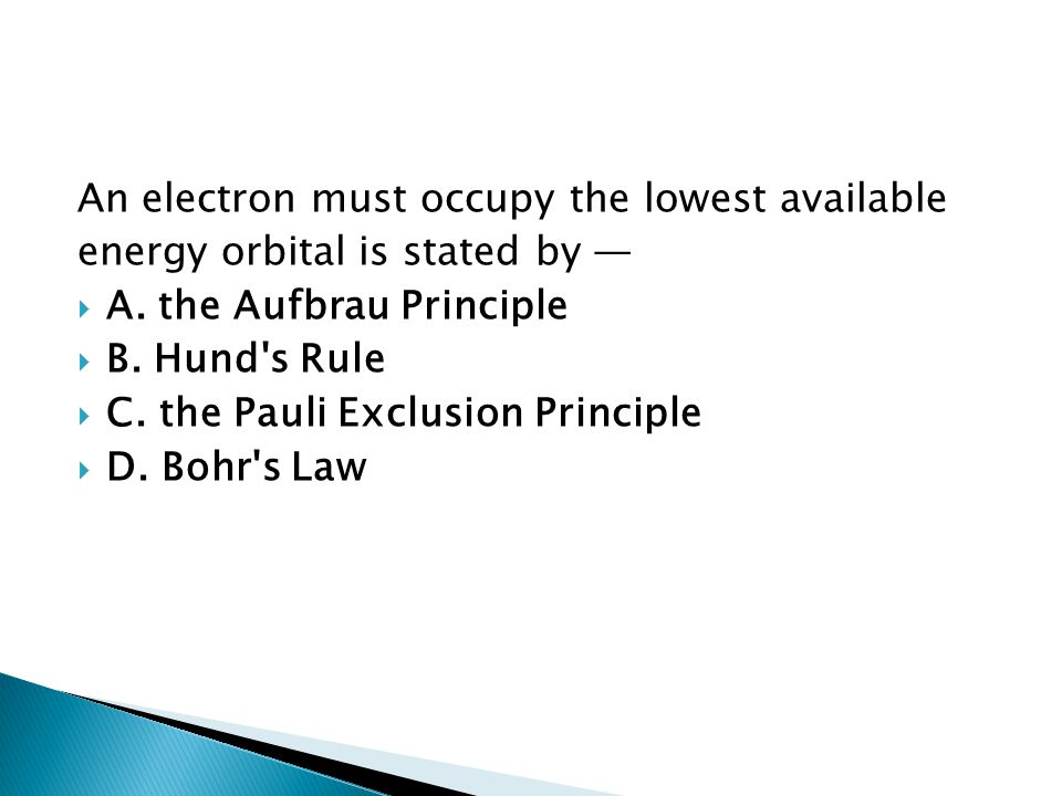An electron must occupy the lowest available