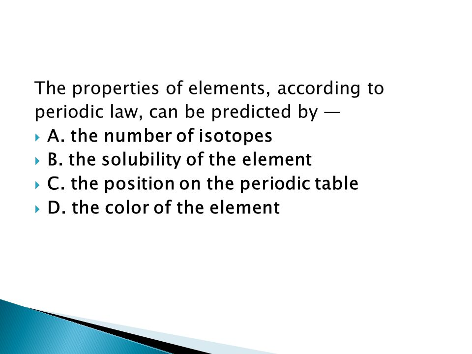 The properties of elements, according to