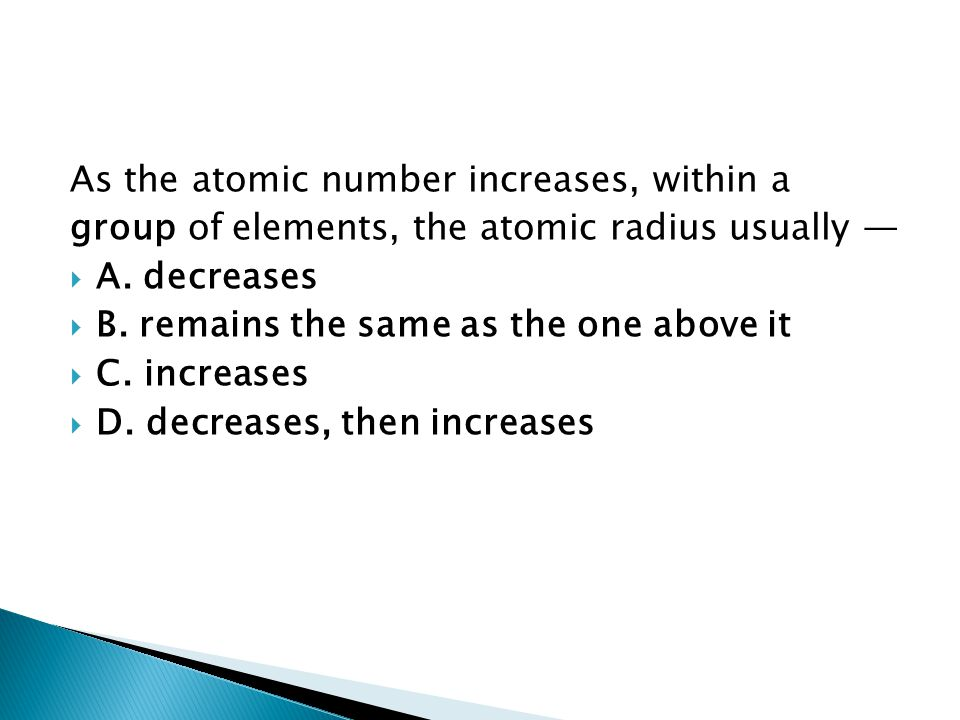 As the atomic number increases, within a