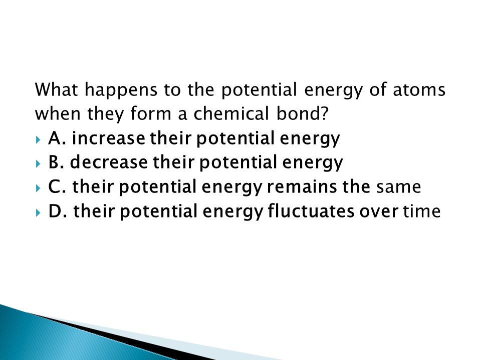 What happens to the potential energy of atoms