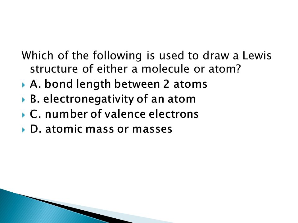 Which of the following is used to draw a Lewis structure of either a molecule or atom