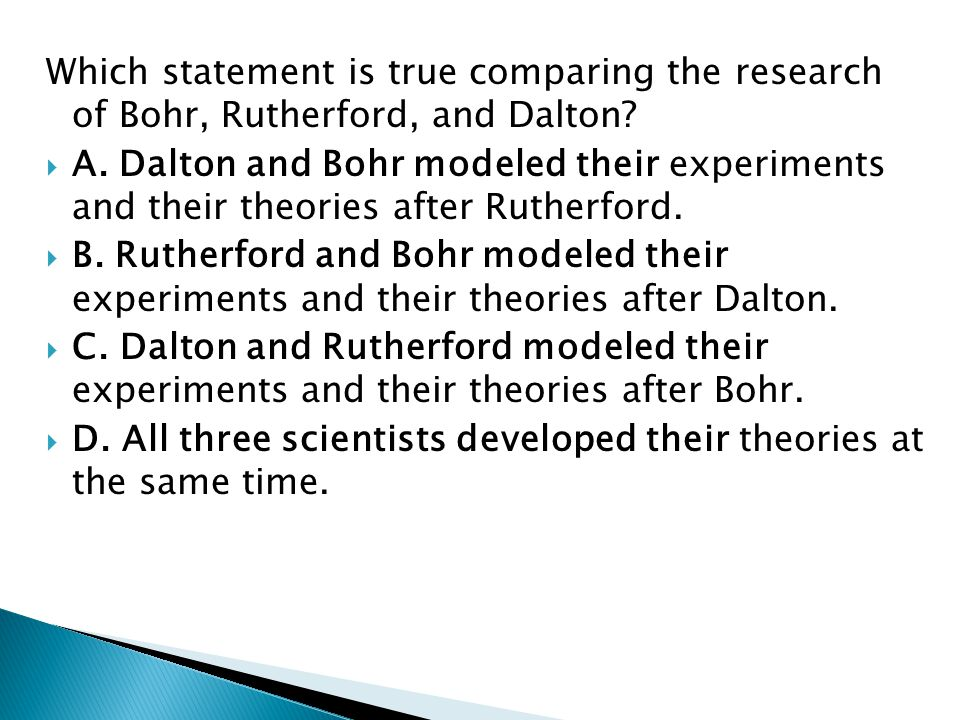Which statement is true comparing the research of Bohr, Rutherford, and Dalton