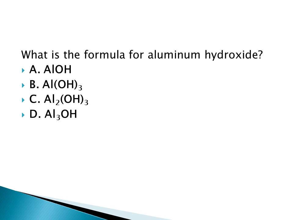 What is the formula for aluminum hydroxide