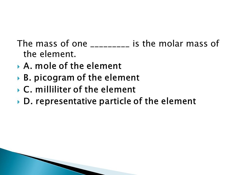 The mass of one _________ is the molar mass of the element.