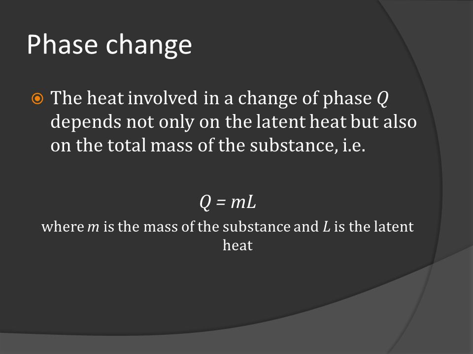 where m is the mass of the substance and L is the latent heat