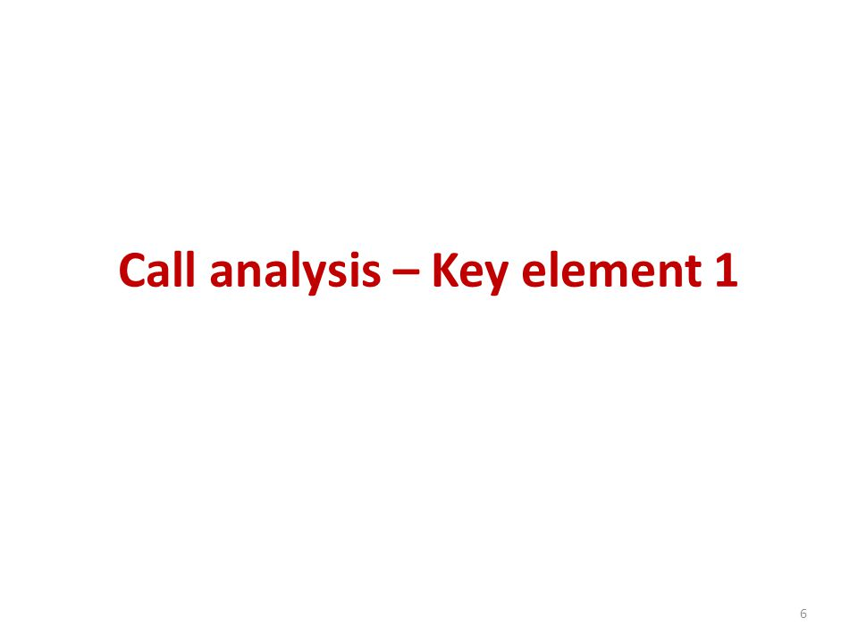 Call analysis – Key element 1
