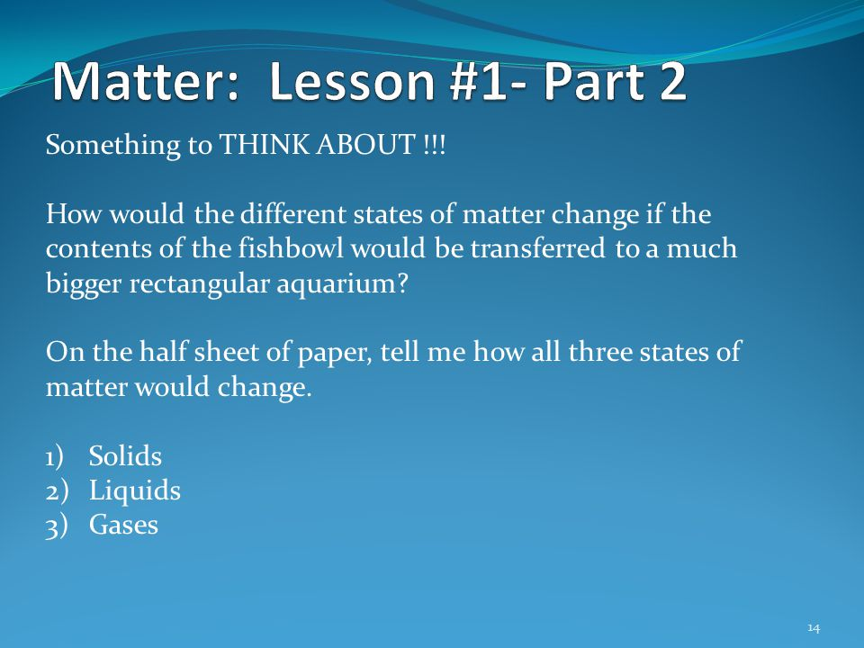 Matter: Lesson #1- Part 2 Something to THINK ABOUT !!!