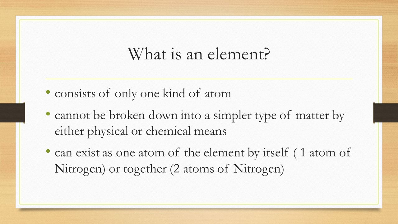 What is an element consists of only one kind of atom