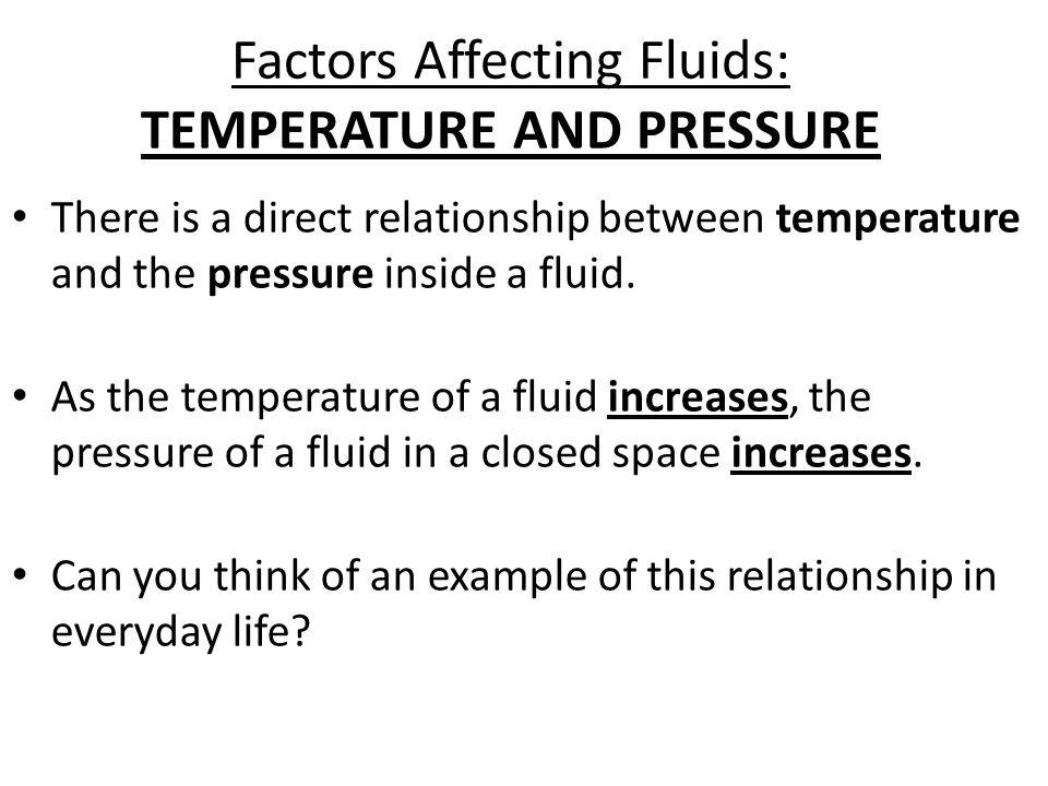 Factors Affecting Fluids: TEMPERATURE AND PRESSURE