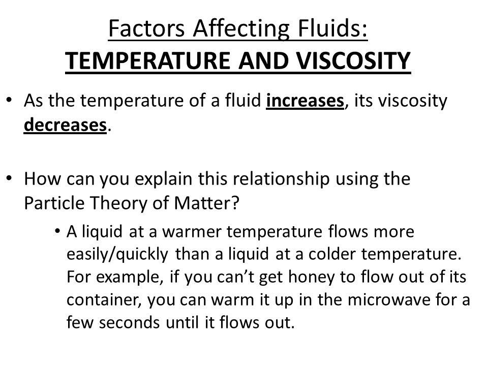 Factors Affecting Fluids: TEMPERATURE AND VISCOSITY