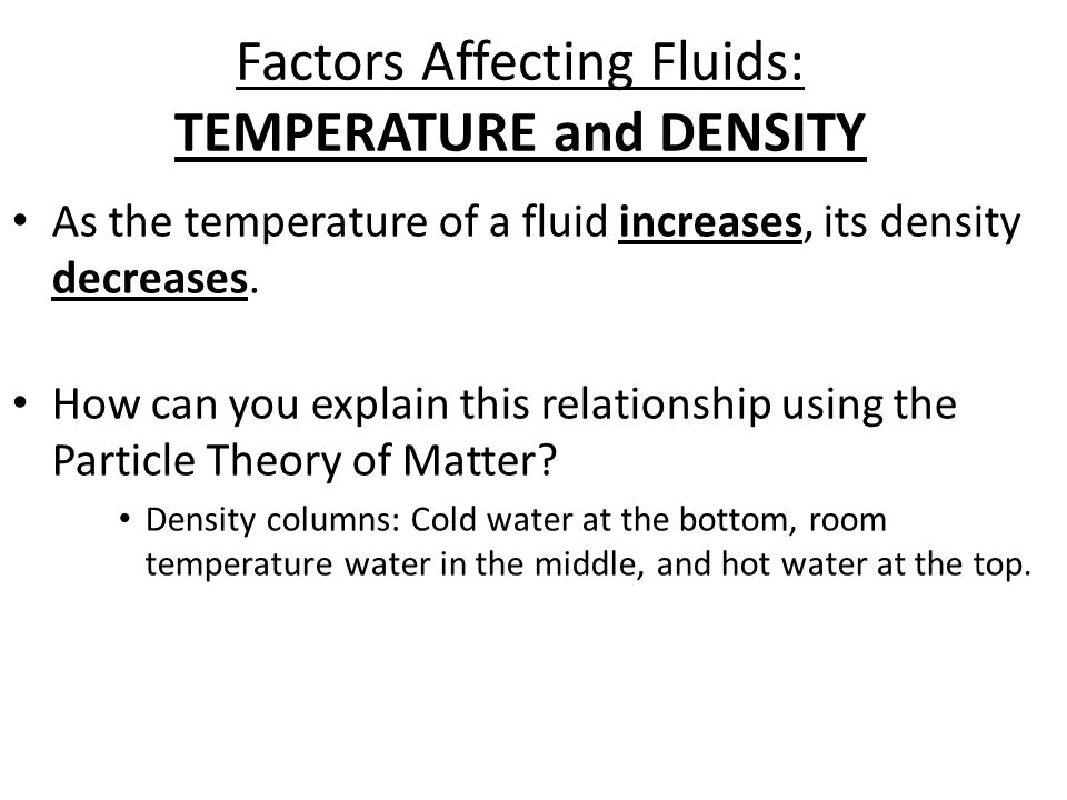 Factors Affecting Fluids: TEMPERATURE and DENSITY