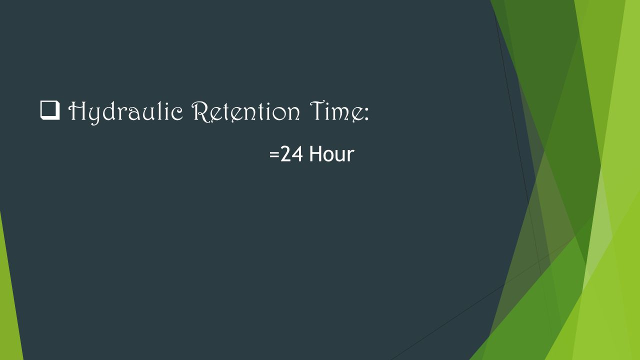Hydraulic Retention Time: