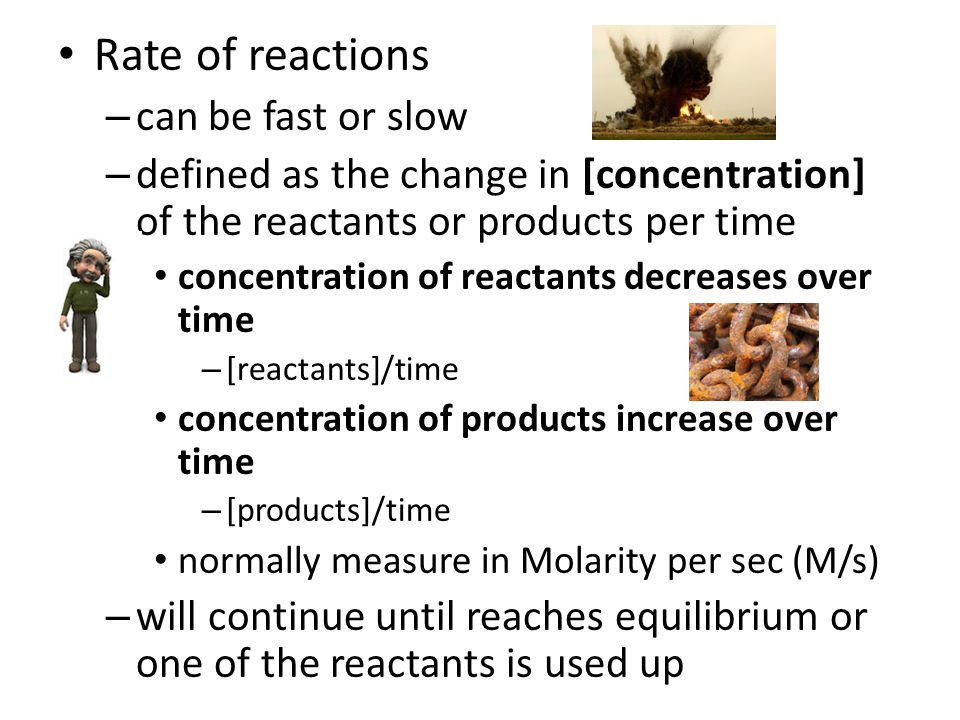 Rate of reactions can be fast or slow