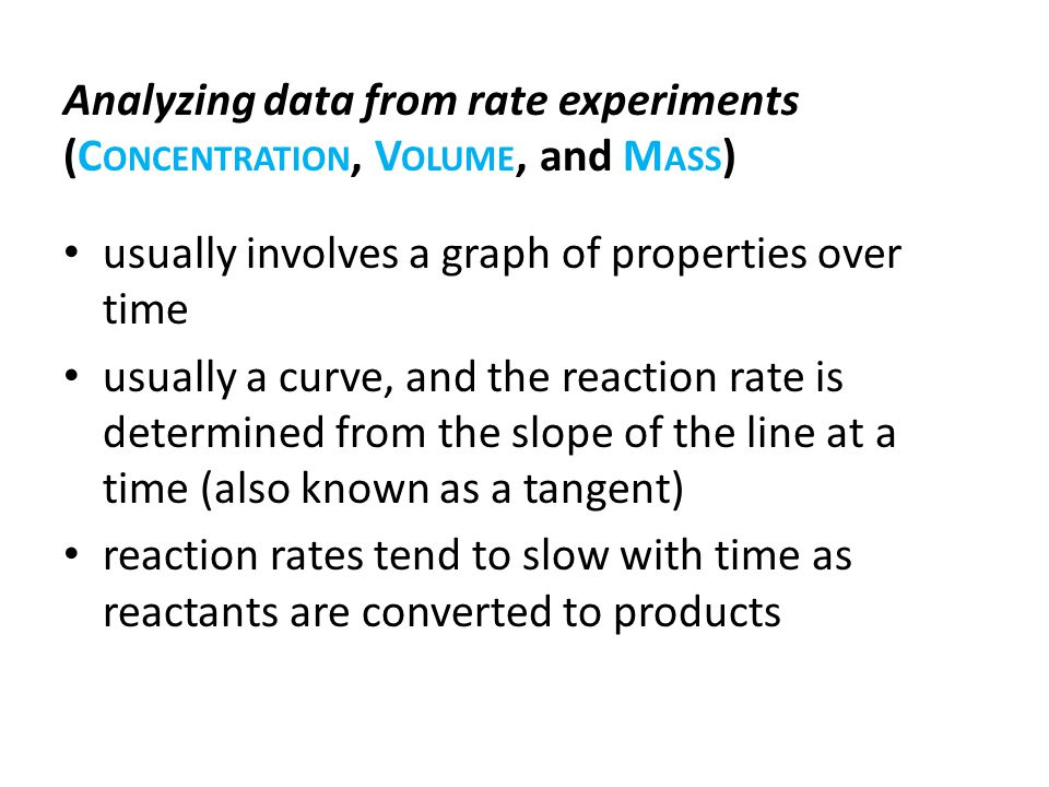 Analyzing data from rate experiments (Concentration, Volume, and Mass)