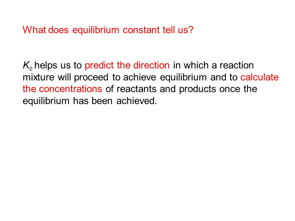 What does equilibrium constant tell us