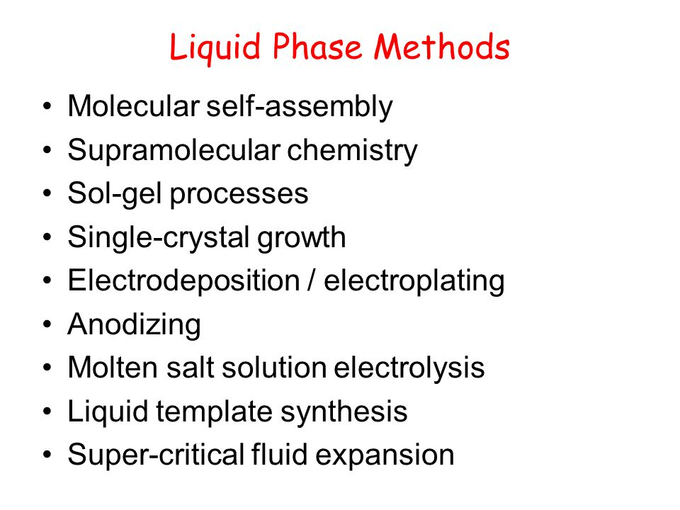 Liquid Phase Methods Molecular self-assembly Supramolecular chemistry