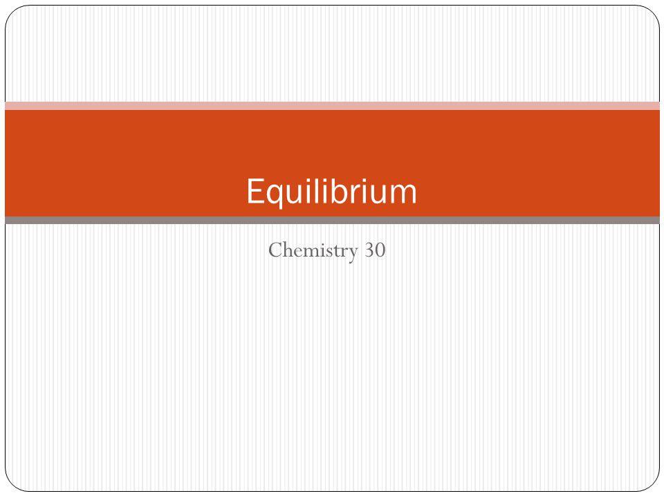 Equilibrium Chemistry 30