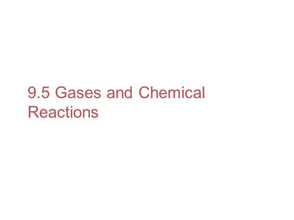 9.5 Gases and Chemical Reactions