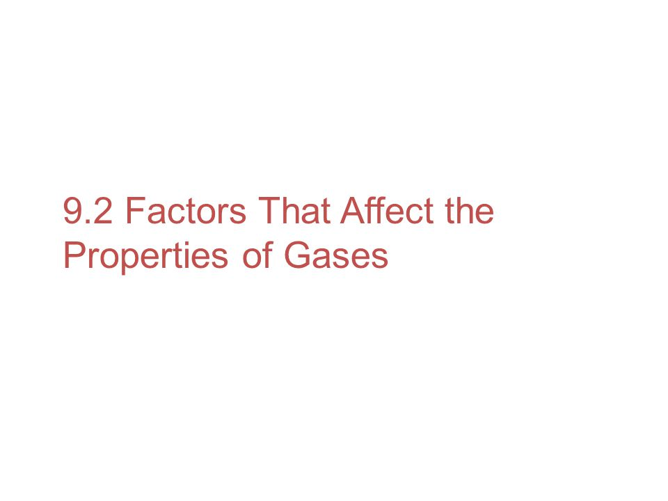 9.2 Factors That Affect the Properties of Gases