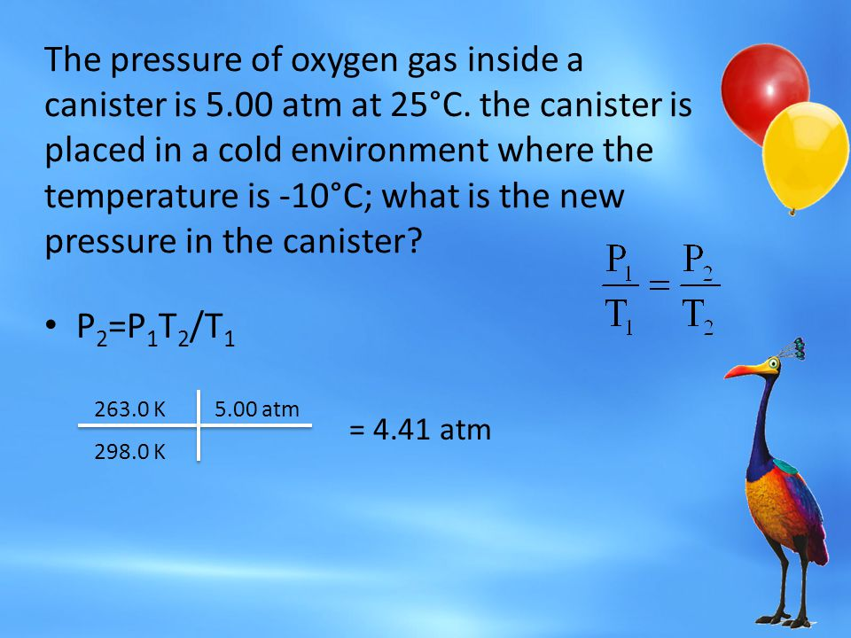 The pressure of oxygen gas inside a canister is 5. 00 atm at 25°C