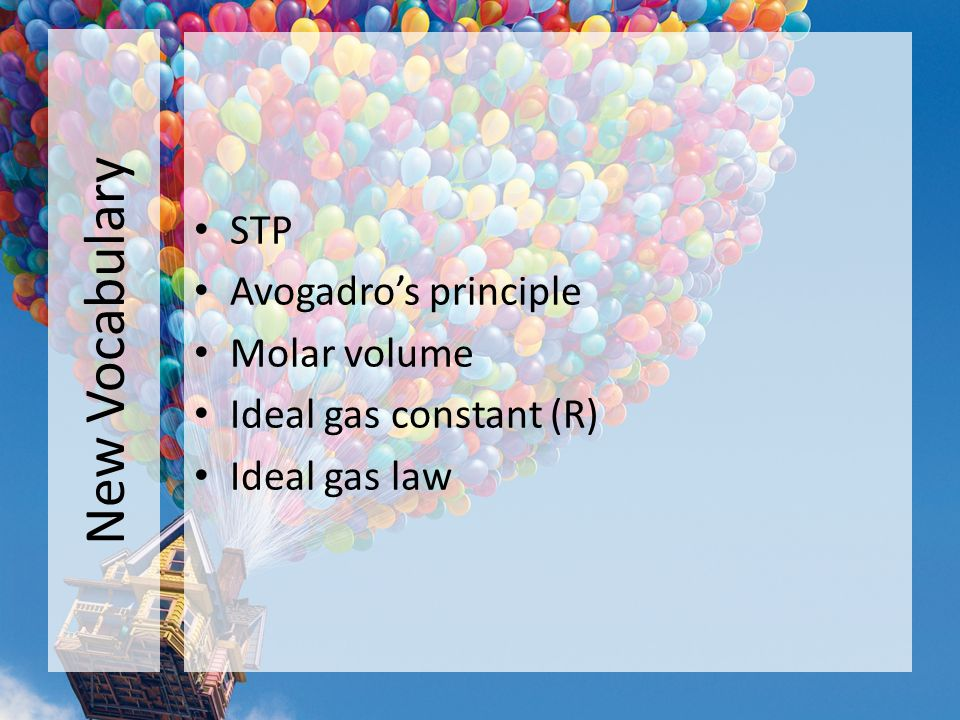 New Vocabulary STP Avogadro's principle Molar volume
