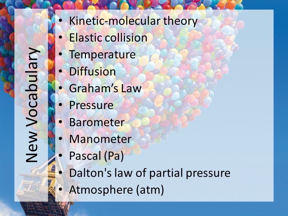 New Vocabulary Kinetic-molecular theory Elastic collision Temperature