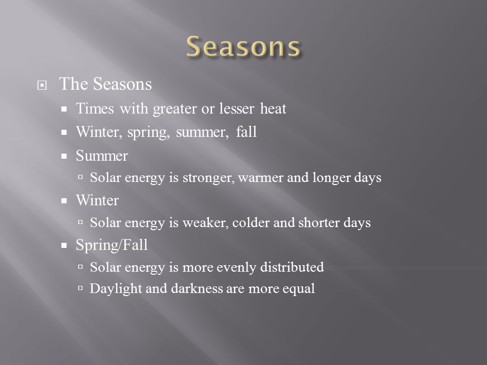 Seasons The Seasons Times with greater or lesser heat