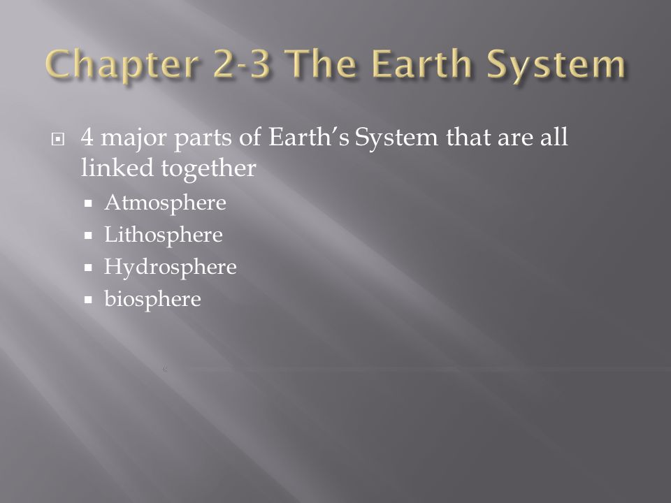 Chapter 2-3 The Earth System