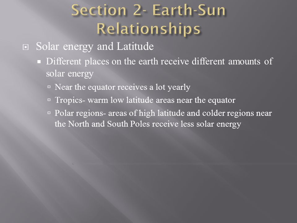 Section 2- Earth-Sun Relationships