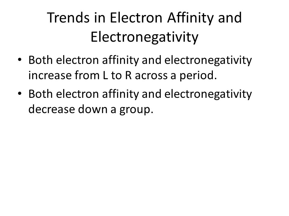 Trends in Electron Affinity and Electronegativity