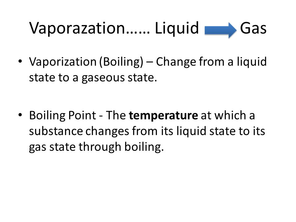 Vaporazation…… Liquid Gas