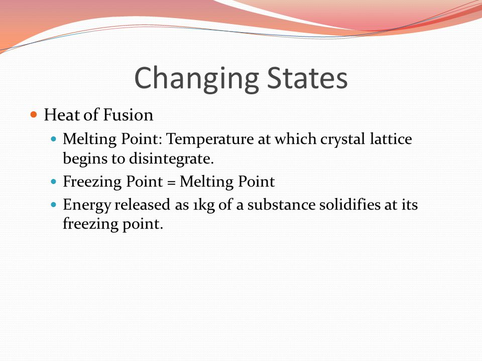 Changing States Heat of Fusion