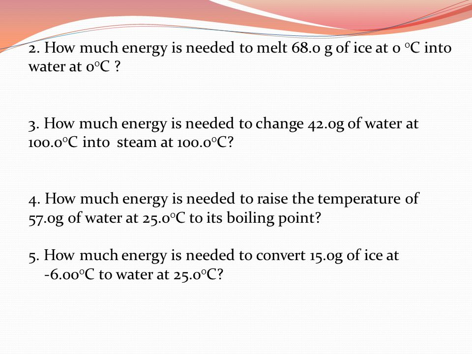 2. How much energy is needed to melt 68