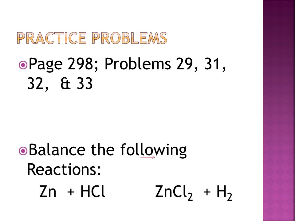 Balance the following Reactions: Zn + HCl ZnCl2 + H2