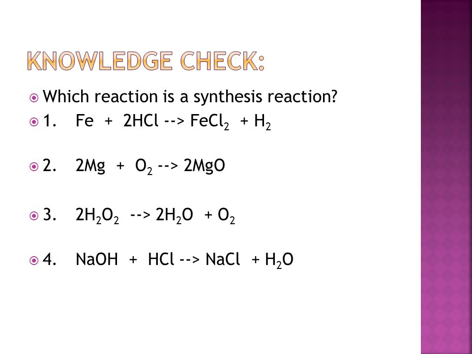 Knowledge Check: Which reaction is a synthesis reaction