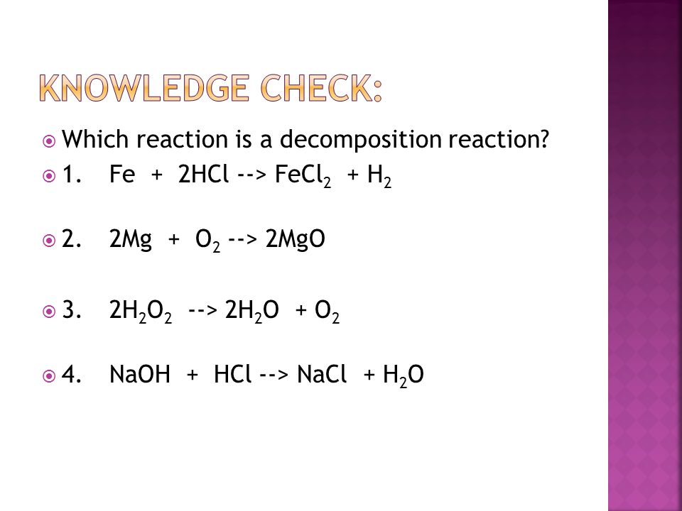 Knowledge Check: Which reaction is a decomposition reaction