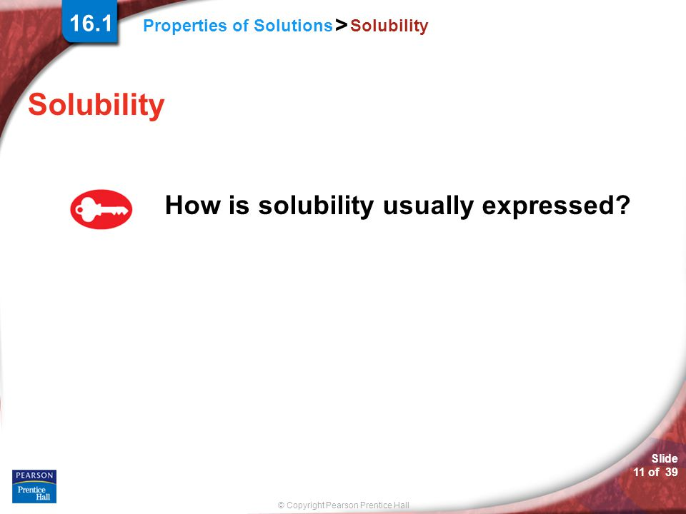 16.1 Solubility Solubility How is solubility usually expressed