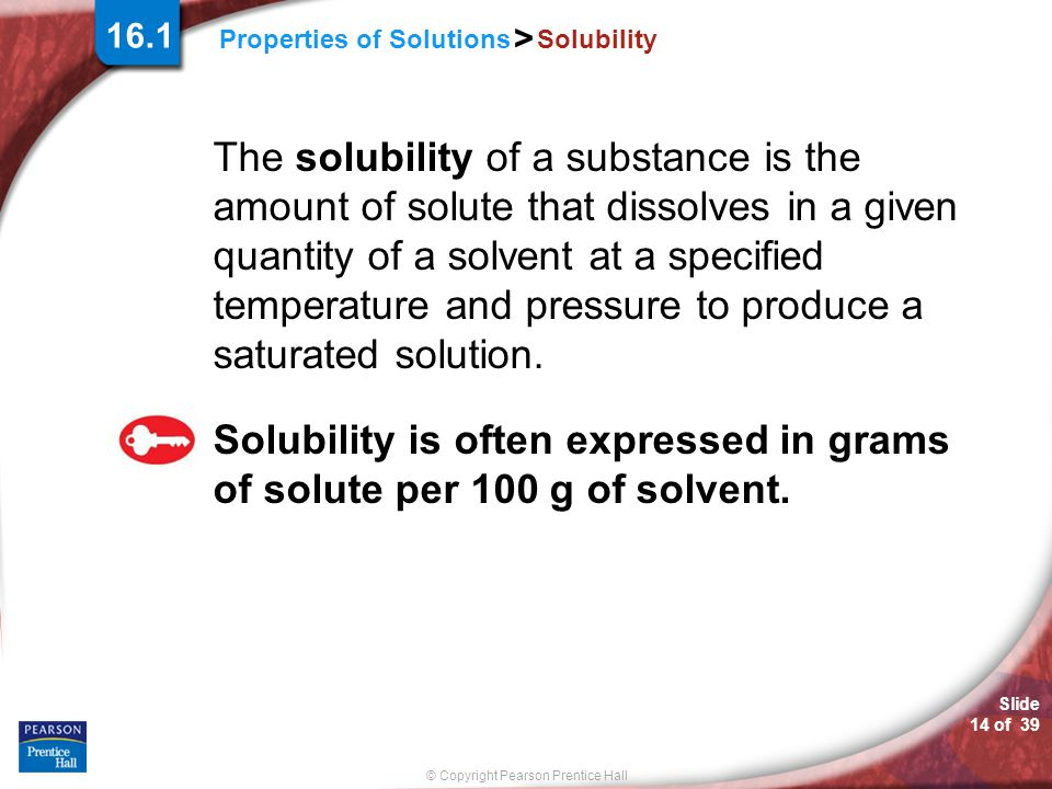 Solubility is often expressed in grams of solute per 100 g of solvent.