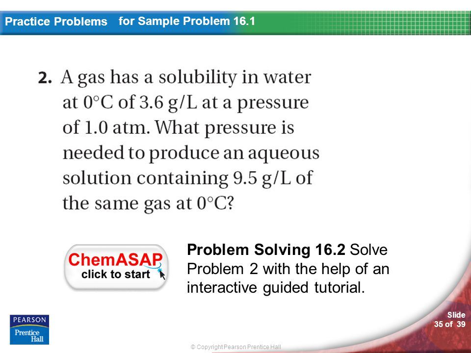 for Sample Problem 16.1 Problem Solving 16.2 Solve Problem 2 with the help of an interactive guided tutorial.