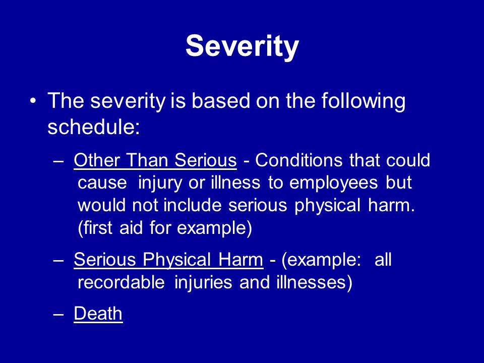 Severity The severity is based on the following schedule: