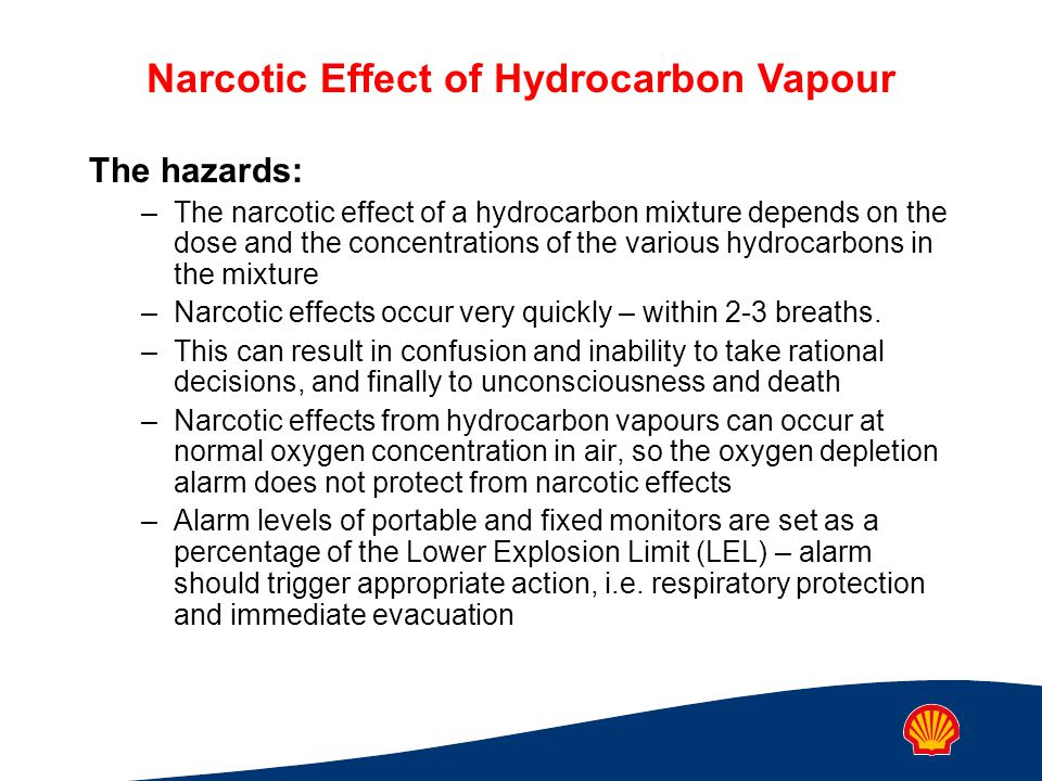 The hazards: The narcotic effect of a hydrocarbon mixture depends on the dose and the concentrations of the various hydrocarbons in the mixture.